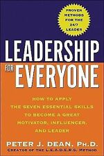 Leadership for Everyone : How to Apply the Seven Essential Skills to Become a...