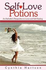 Self-Love Potions: An Herbalist's Perspective on Love and Self Healing, , Hartso