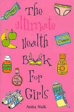 Ultimate Health Book For Girls, Anita Naik