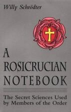 A Rosicrucian Notebook: The Secret Sciences Used by Members of the Order