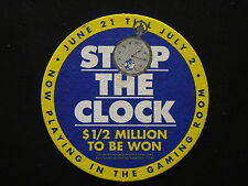 STOP THE CLOCK $1/2 MILLION TO BE WON NOW PLAYING IN THE GAMING ROOM COASTER
