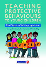 Teaching Protective Behaviours to Young Children: First Steps to Safety...