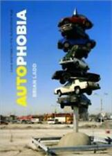 Autophobia: Love and Hate in the Automotive Age-ExLibrary