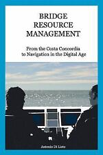Bridge Resource Management : From the Costa Concordia to Navigation in the...
