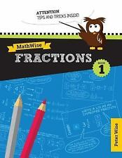 MathWise: MathWise Fractions, Book 1 by Peter Wise (2014, Paperback)