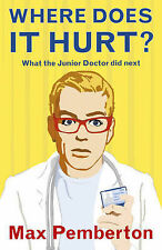Where Does it Hurt?: What the Junior Doctor Did Next,GOOD Book