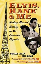 Elvis, Hank, and Me: Making Musical History on the Louisiana Hayride-ExLibrary