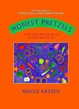 Honest Pretzels : And 64 Other Amazing Recipes for Kids by Mollie Katzen (200...