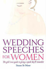 Wedding Speeches for Women: The Girls' Own Guide to Giving a Speech They'll Reme