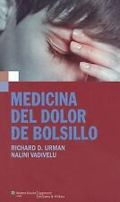 Medicina del Dolor de Bolsillo by Richard D. Urman and Nalini Vadivelu (2012,...
