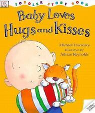 DK Toddlers: Baby Loves Hugs and Kisses