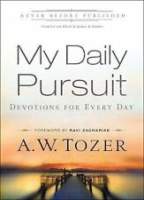 My Daily Pursuit : Devotions for Every Day by A. W. Tozer (2013, Paperback)