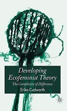 Developing Ecofeminist Theory : The Complexity of Difference by Erika...