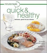 minutemeals quick and healthy: delicious, good-for-you dinners