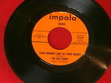 DEL CORDS~YOUR MOMMY LIED TO YOUR DADDY~MEGA RARE~IMPALA~214~~ NORTHERN SOUL 45