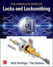 The Complete Book of Locks and Locksmithing by Bill Phillips (2016, Paperback)