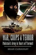 War, Coups & Terror: Pakistan's Army in Years of Turmoil Brian Cloughley Excelle