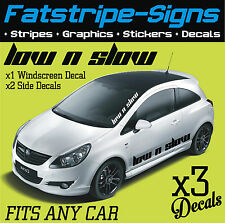 LOW AND SLOW WINDSCREEN & SIDE GRAPHICS DECALS STICKERS CAR VINYL FORD VW CORSA