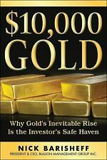 $10,000 Gold: Why Gold's Inevitable Rise Is the Investor's Safe Haven-ExLibrary