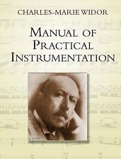 Manual of Practical Instrumentation Dover Books on Music