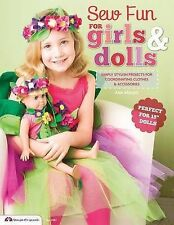 Sew Fun for Girls & Dolls  : Simply Stylish Projects for Coordinating Clothes...