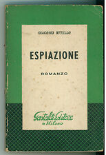 OTTELLO GIACOMO ESPIAZIONE GASTALDI 1959 LETTERATURA ITALIANA