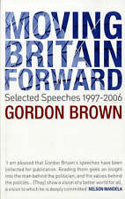 Moving Britain Forward: Selected Speeches, 1997-2006, Brown, Gordon, Excellent B
