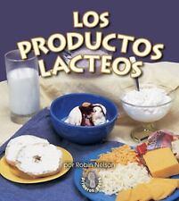 Los Productos Lacteos (Mi Primer Pasa Al Mundo Real  First Step Nonfiction) (Spa
