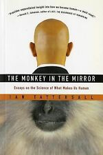 The Monkey in the Mirror : Essays on the Science of What Makes Us Human by...