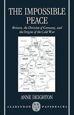 The Impossible Peace: Britain, the Division of Germany, and the Origins of the C