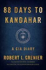 88 Days to Kandahar: A CIA Diary, Grenier, Robert L.