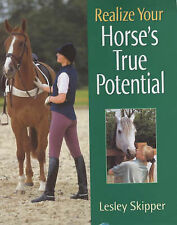 Realize Your Horse's True Potential, Skipper, Lesley, New Book