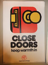 Poster 1976 CLOSE DOORS keep warmth in Department of Energy SAVE IT 15x10""