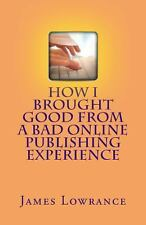 How I Brought Good from a Bad Online Publishing Experience : Creating...