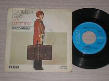 """GABRIELLA FERRI - ...E CAMMINA / VOLA PENSIERO MIO - 45 GIRI 7"""" ITALY"""