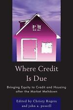Where Credit is Due: Bringing Equity to Credit and Housing After the Market Melt