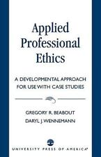 Applied Professional Ethics : A Developmental Approach for Use with Case Studie…