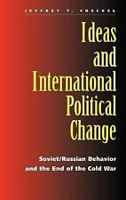 Ideas and International Political Change: Soviet/Russian Behavior and -ExLibrary
