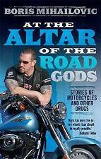 At the Altar of the Road Gods: Stories of Motorcycles and Other Drugs.MIHAILOVIC