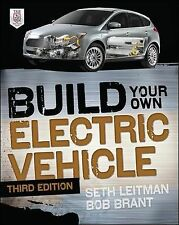 Build Your Own Electric Vehicle by Seth Leitman and Bob Brant (2013, Paperback)