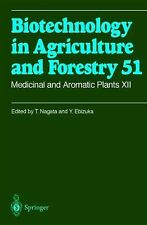 Biotechnology in Agriculture and Forestry: Medicinal and Aromatic Plants XII...