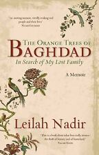 The Orange Trees of Baghdad by Leilah Nadir (2014, Paperback)