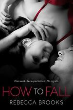 How to Fall by Rebecca Brooks 2015 Romance PB Book NEW