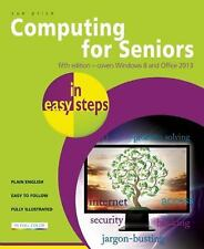 In Easy Steps: Computing for Seniors : Covers Windows 8 and Office 2013 by...