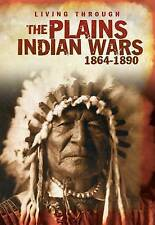 The Plains Indian Wars 1864-1890 (Living Through. . .),Langley, Andrew,New Book
