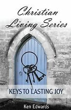 Christian Living: Keys to Lasting Joy : Life As God Intended by Ken Edwards...