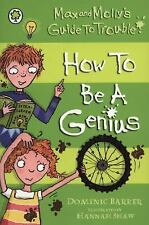 How to Be a Genius (Max and Molly's Guide to Trouble), Barker, Dominic, New Book