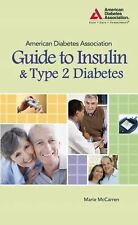 NEW - American Diabetes Association Guide to Insulin and Type 2 Diabetes