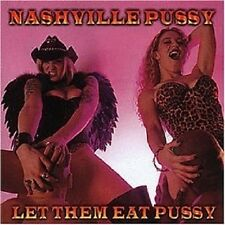 NASHVILLE PUSSY - LET THEM EAT PUSSY  CD  12 TRACKS HARD ROCK / HEAVY METAL NEU