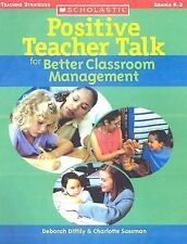 Positive Teacher Talk for Better Classroom Management (Scholastic Teaching Strat